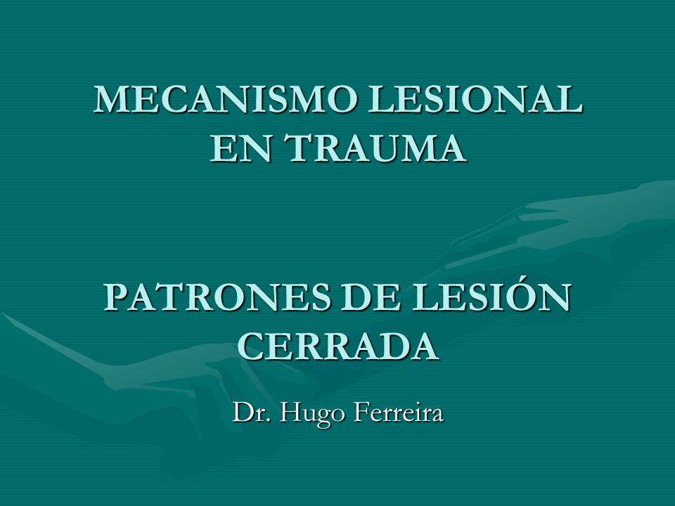 MECANISMO LESIONAL EN TRAUMA PATRONES DE LESIÓN CERRADA