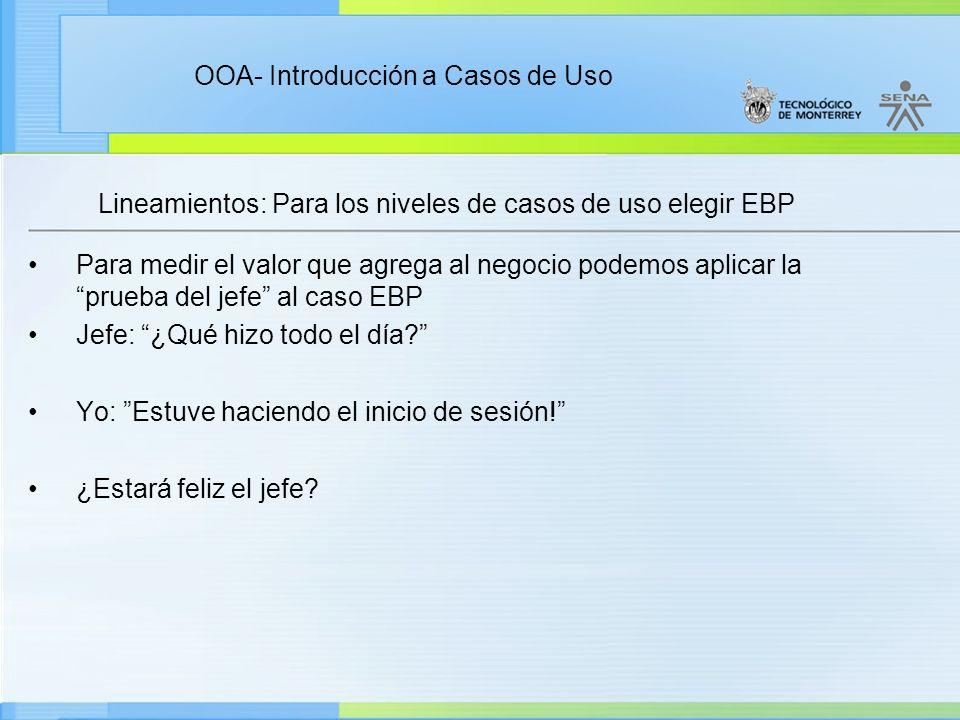 Lineamientos: Para los niveles de casos de uso elegir EBP