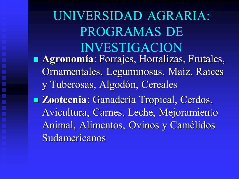 UNIVERSIDAD AGRARIA: PROGRAMAS DE INVESTIGACION