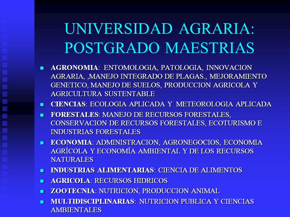 UNIVERSIDAD AGRARIA: POSTGRADO MAESTRIAS