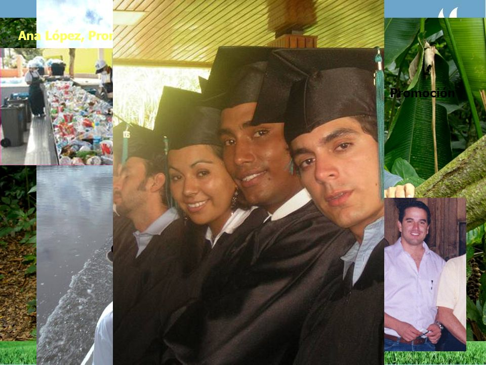 Ana López, Promoción 2003 Costa Rica. Grayton Tavares, Promoción 1997. Brasil. Gustavo Manrique, Promoción 1996.