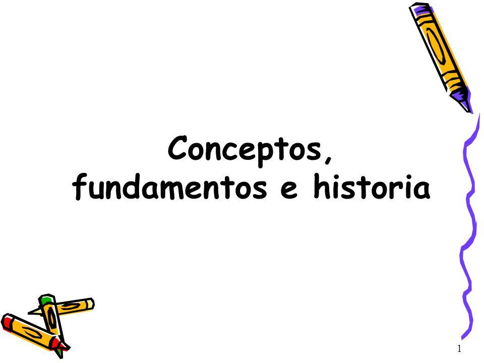 Conceptos, fundamentos e historia