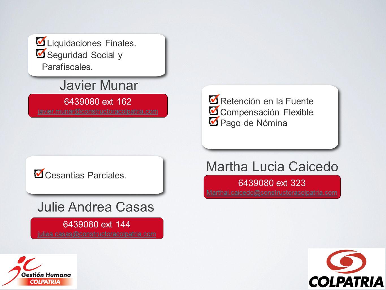 Javier Munar Martha Lucia Caicedo Julie Andrea Casas