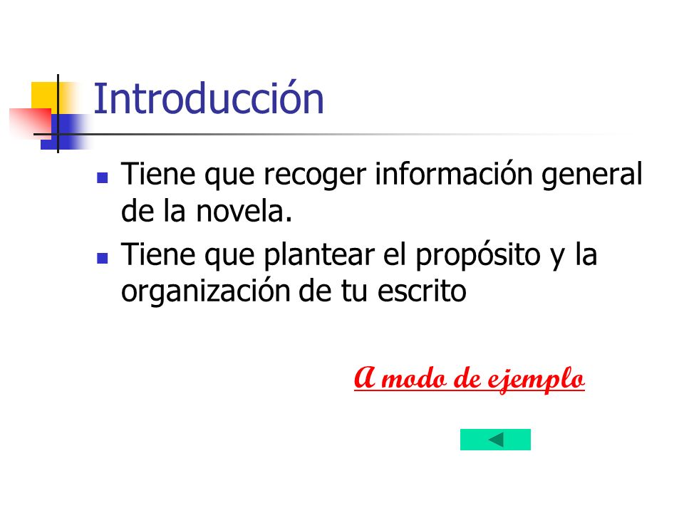 Introducción Tiene que recoger información general de la novela.