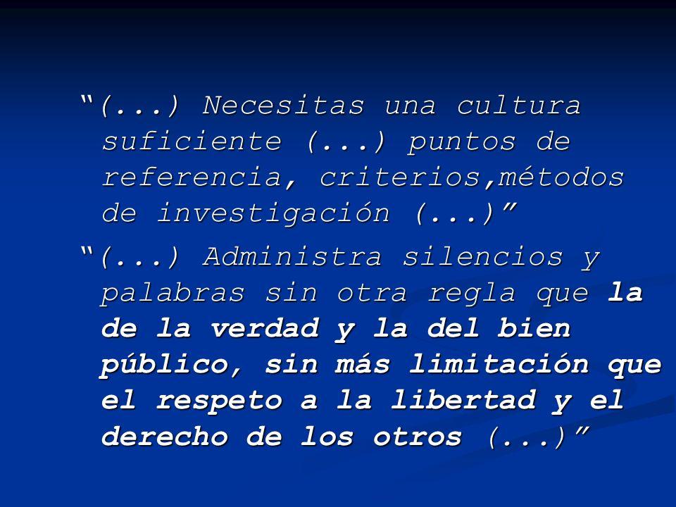 (. ) Necesitas una cultura suficiente (