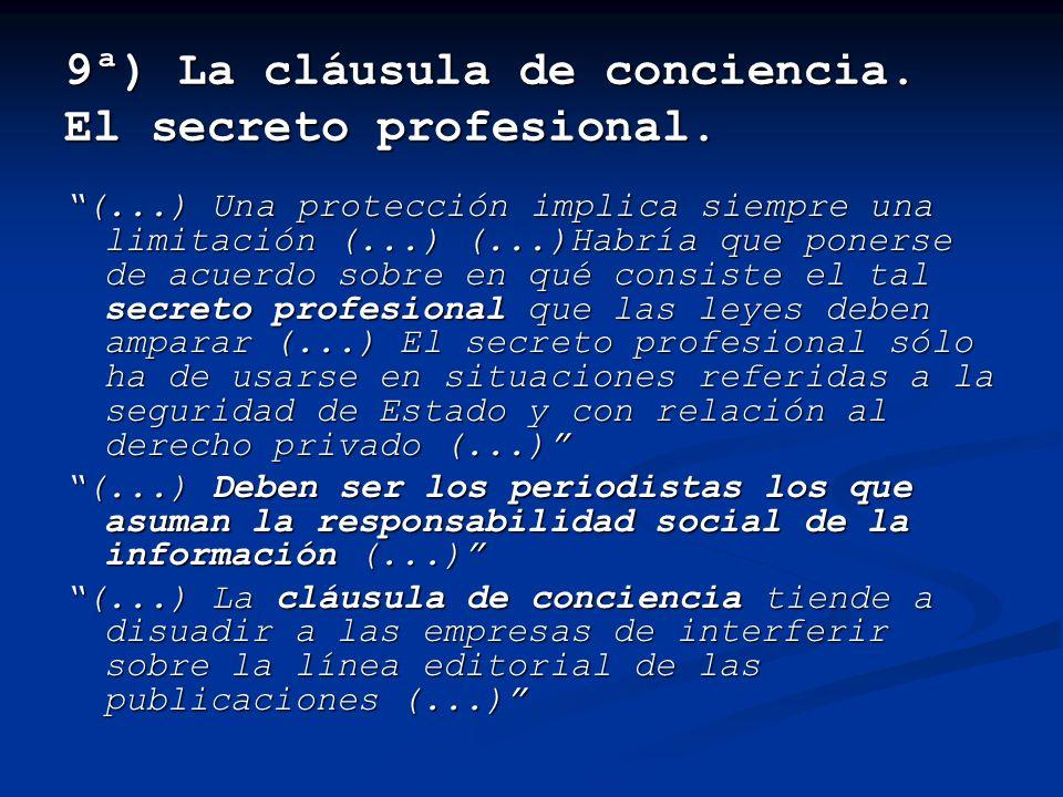 9ª) La cláusula de conciencia. El secreto profesional.