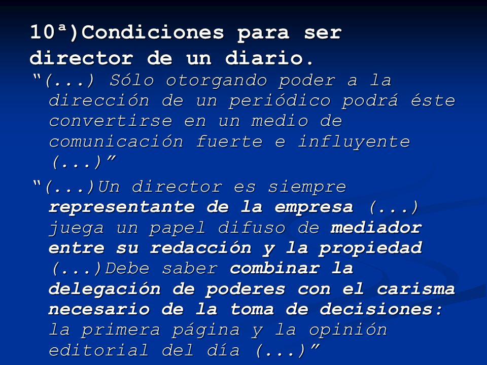 10ª)Condiciones para ser director de un diario.