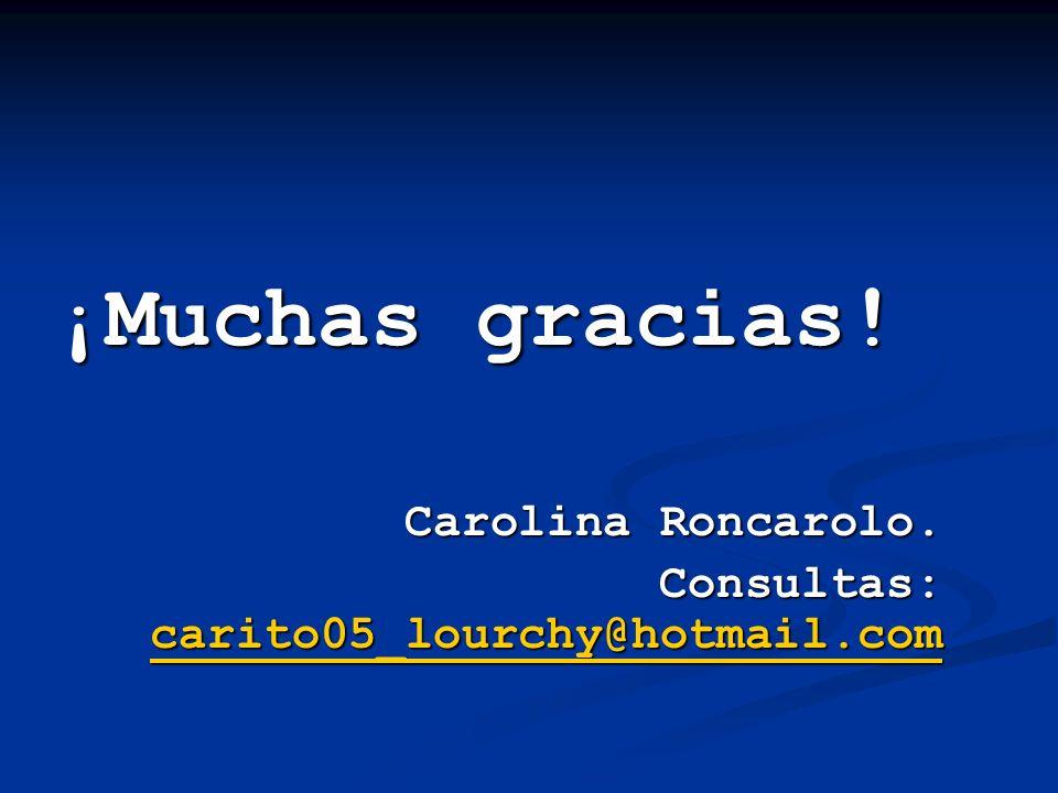 ¡Muchas gracias! Carolina Roncarolo.