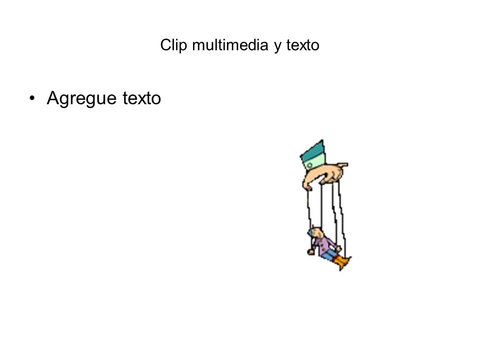 Clip multimedia y texto
