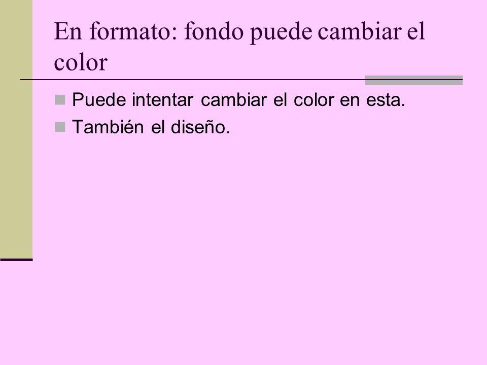 En formato: fondo puede cambiar el color