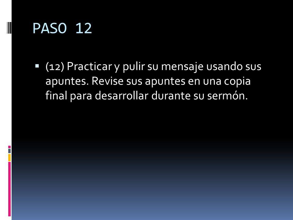PASO 12 (12) Practicar y pulir su mensaje usando sus apuntes.