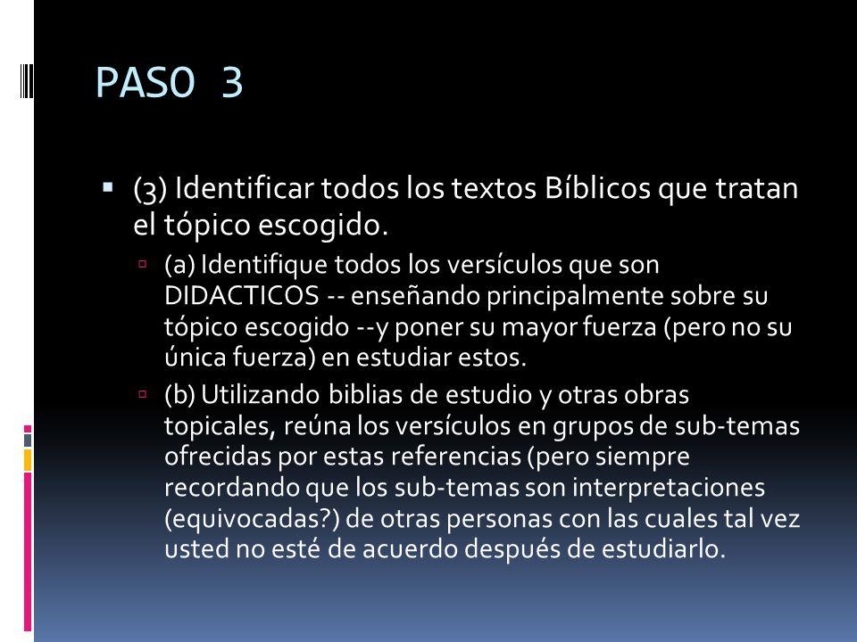 PASO 3 (3) Identificar todos los textos Bíblicos que tratan el tópico escogido.