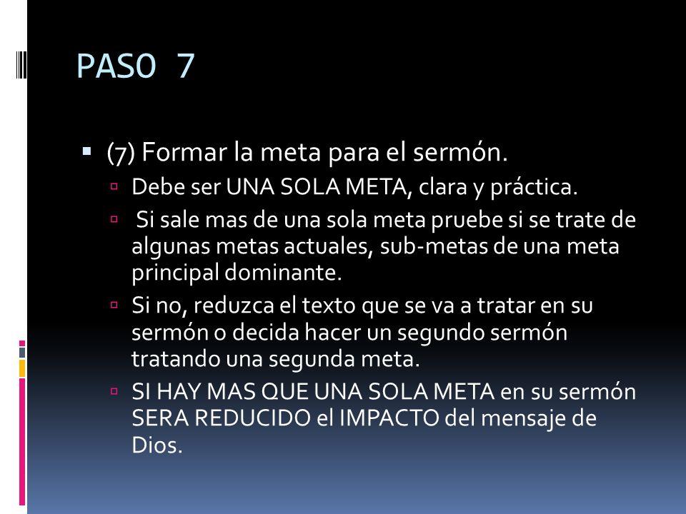 PASO 7 (7) Formar la meta para el sermón.