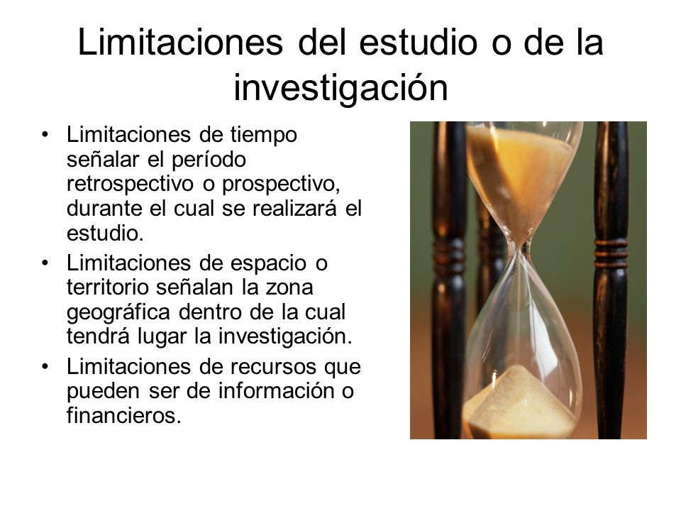 Limitaciones del estudio o de la investigación