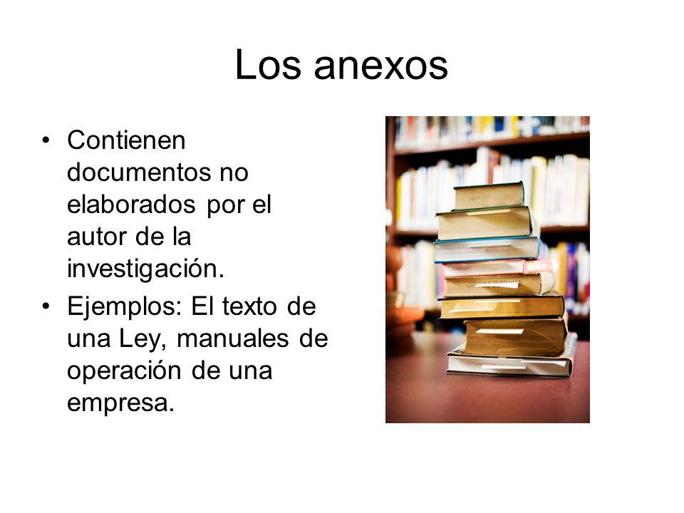 Los anexosContienen documentos no elaborados por el autor de la investigación.
