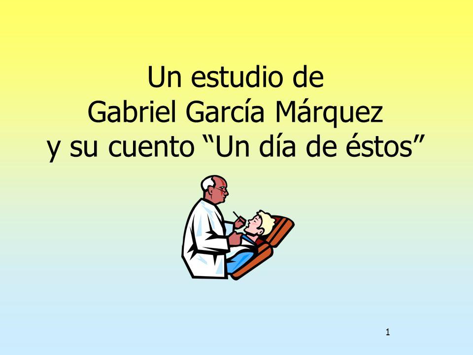 Un estudio de Gabriel García Márquez y su cuento Un día de éstos