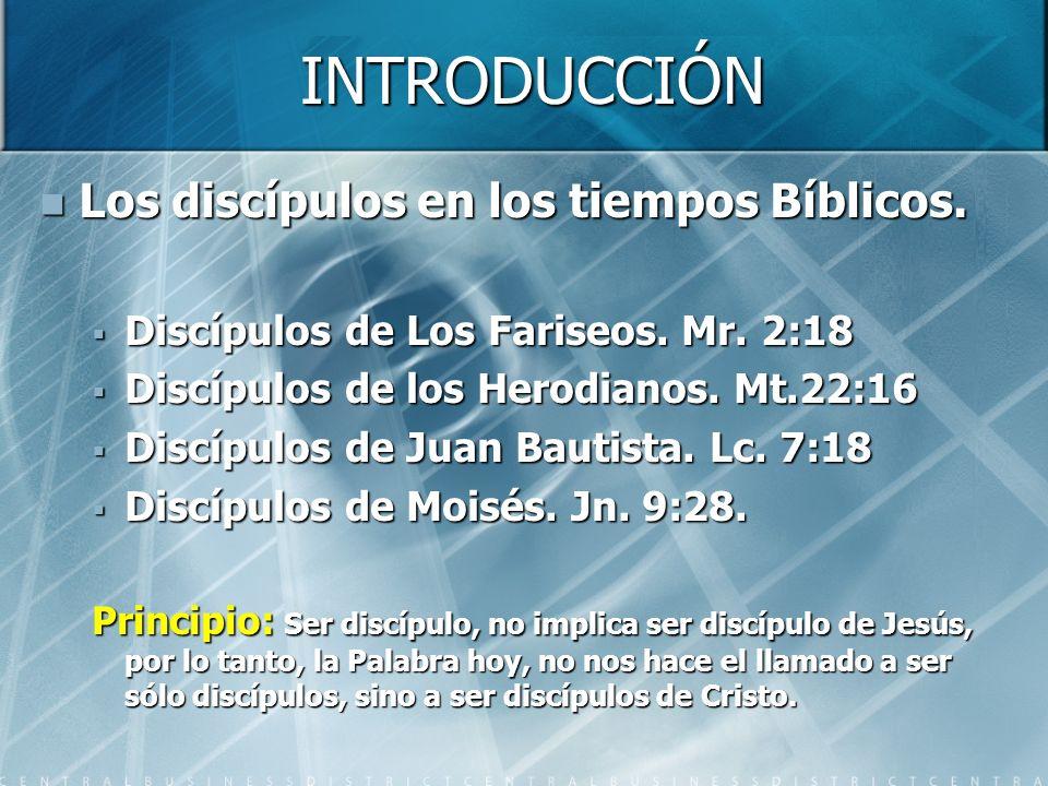 INTRODUCCIÓN Los discípulos en los tiempos Bíblicos.