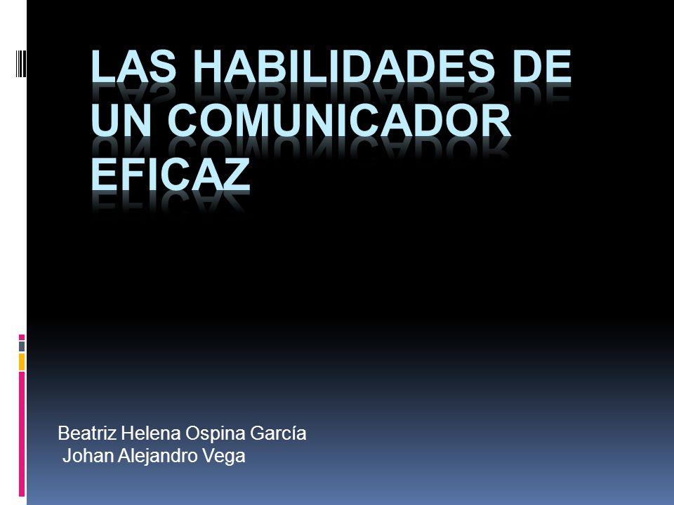 Las habilidades de un comunicador eficaz