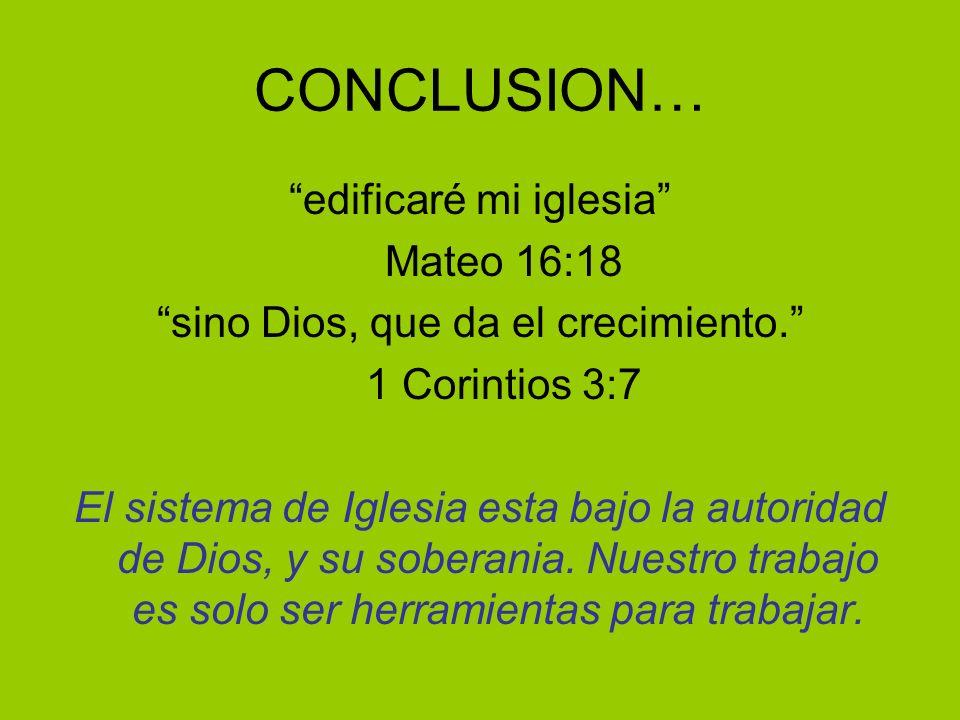 CONCLUSION… edificaré mi iglesia Mateo 16:18