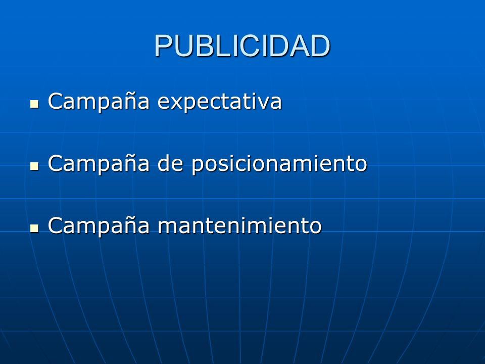 PUBLICIDAD Campaña expectativa Campaña de posicionamiento