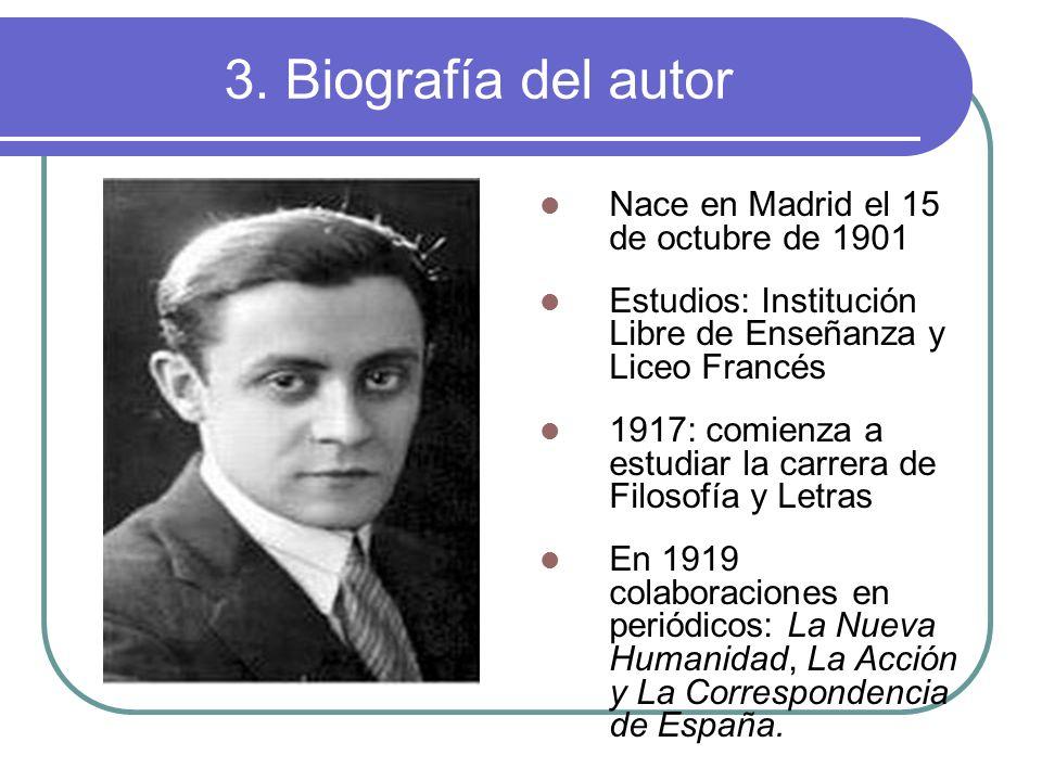3. Biografía del autor Nace en Madrid el 15 de octubre de 1901