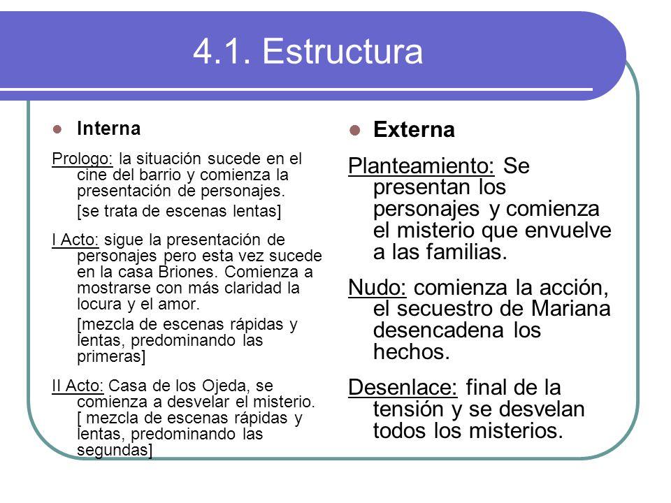 4.1. Estructura Interna. Prologo: la situación sucede en el cine del barrio y comienza la presentación de personajes.