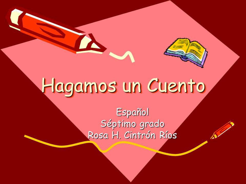 Español Séptimo grado Rosa H. Cintrón Ríos