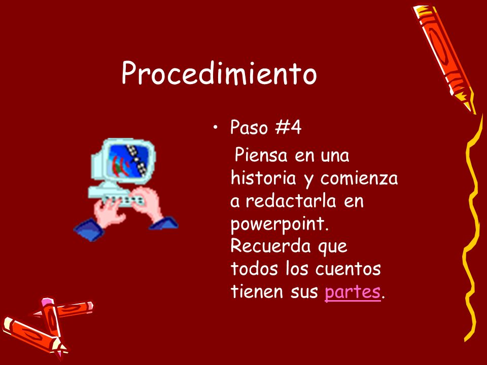 Procedimiento Paso #4. Piensa en una historia y comienza a redactarla en powerpoint.