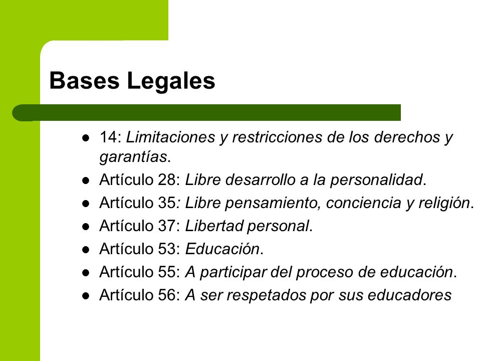 Bases Legales 14: Limitaciones y restricciones de los derechos y garantías. Artículo 28: Libre desarrollo a la personalidad.
