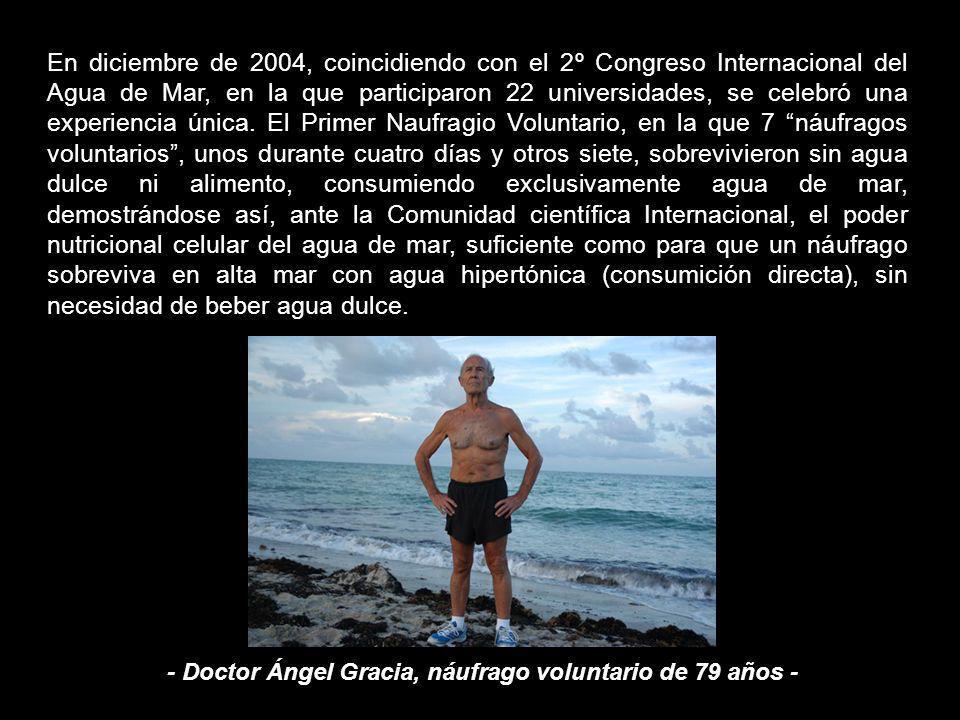 - Doctor Ángel Gracia, náufrago voluntario de 79 años -