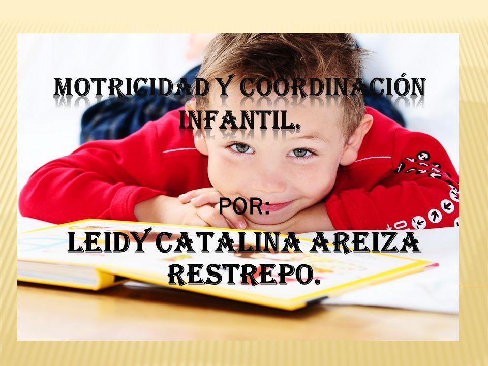 MOTRICIDAD Y Coordinación INFANTIL.