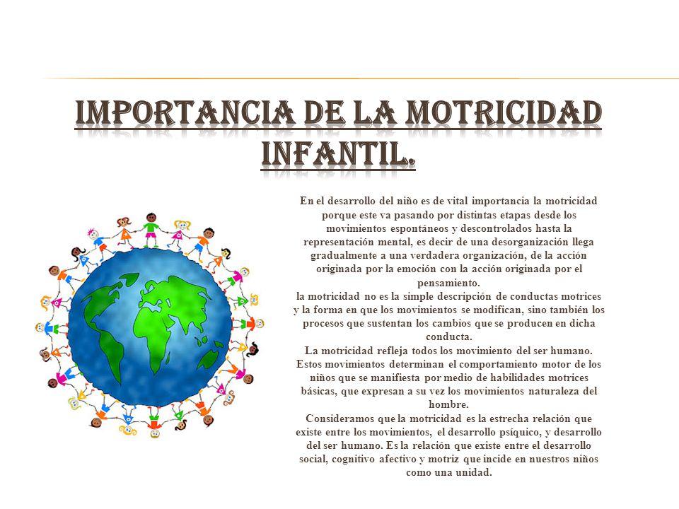 IMPORTANCIA DE LA MOTRICIDAD INFANTIL.