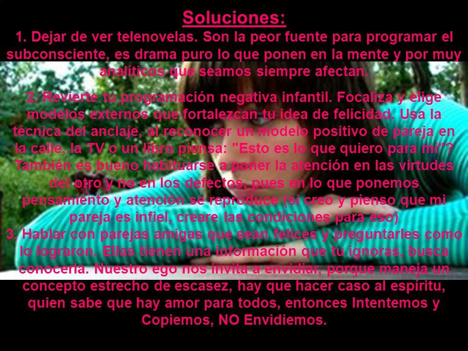 Soluciones: 1. Dejar de ver telenovelas