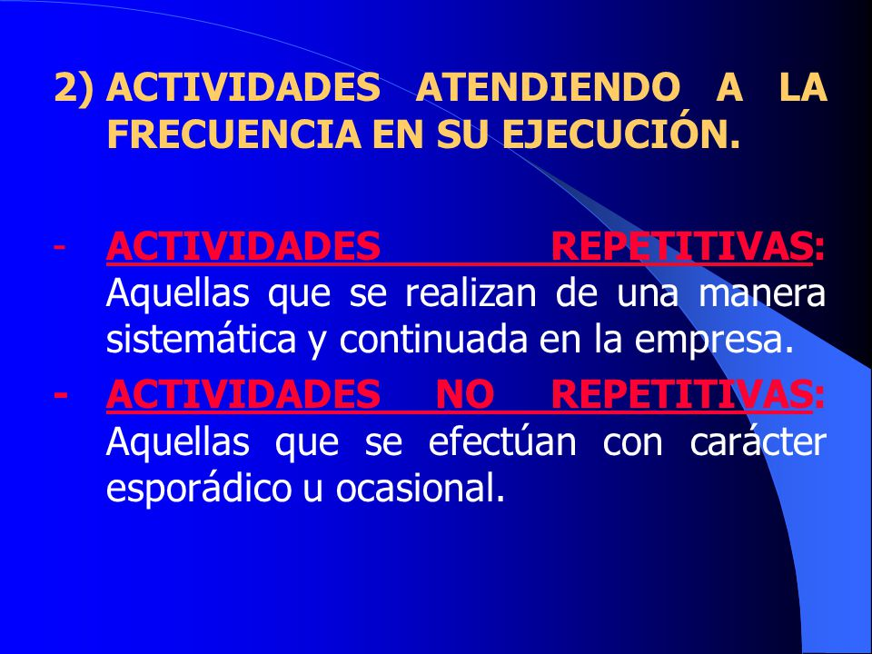 2) ACTIVIDADES ATENDIENDO A LA FRECUENCIA EN SU EJECUCIÓN.