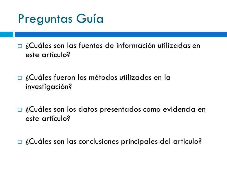 Preguntas Guía ¿Cuáles son las fuentes de información utilizadas en este artículo ¿Cuáles fueron los métodos utilizados en la investigación