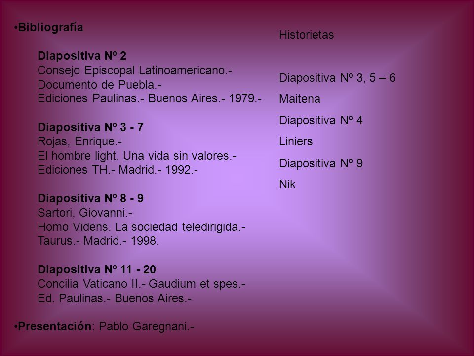 Bibliografía Diapositiva Nº 2. Consejo Episcopal Latinoamericano.- Documento de Puebla.- Ediciones Paulinas.- Buenos Aires.- 1979.-