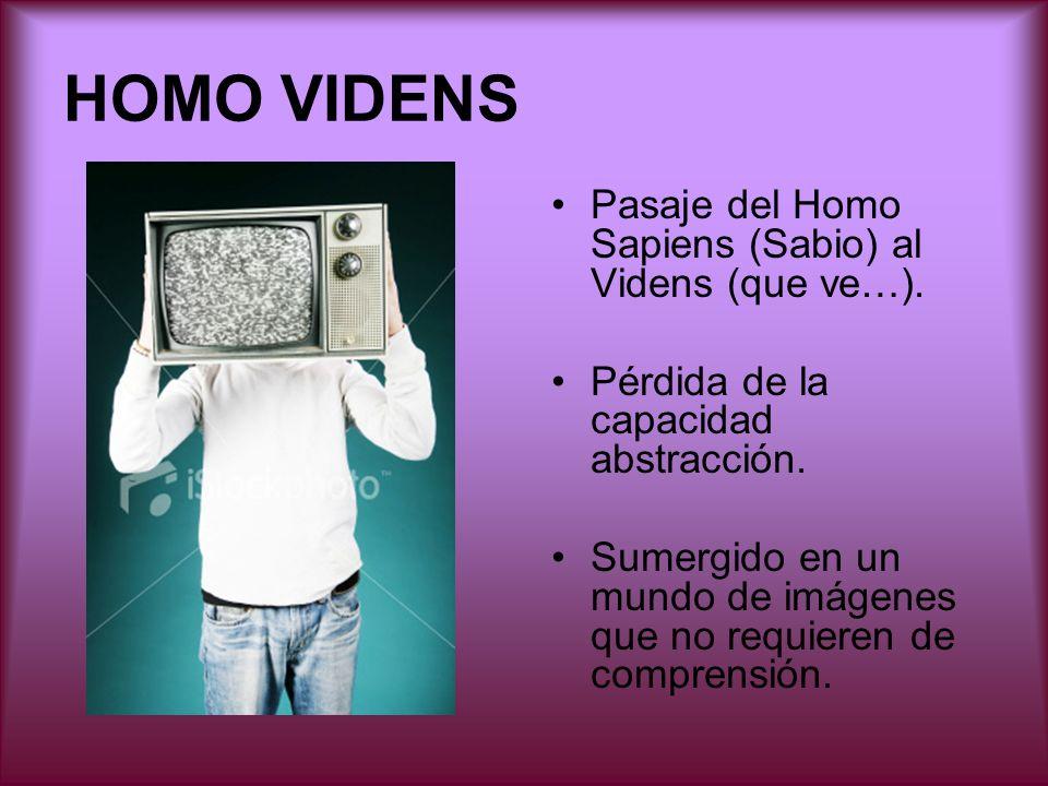 HOMO VIDENS Pasaje del Homo Sapiens (Sabio) al Videns (que ve…).