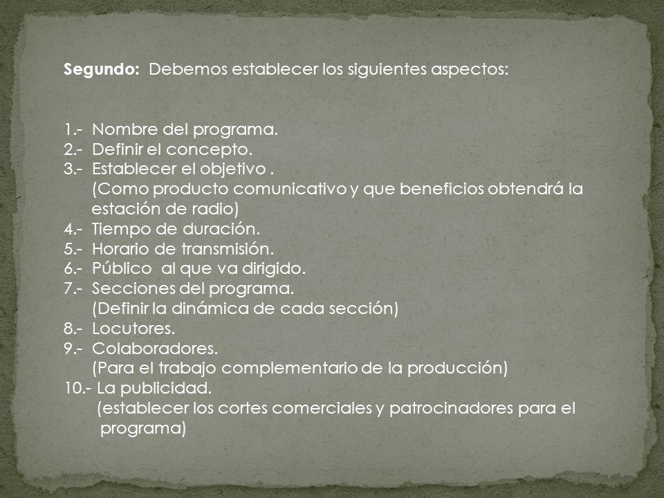 Segundo: Debemos establecer los siguientes aspectos: