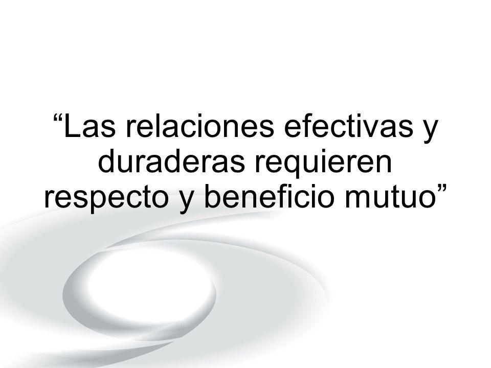 Las relaciones efectivas y duraderas requieren respecto y beneficio mutuo