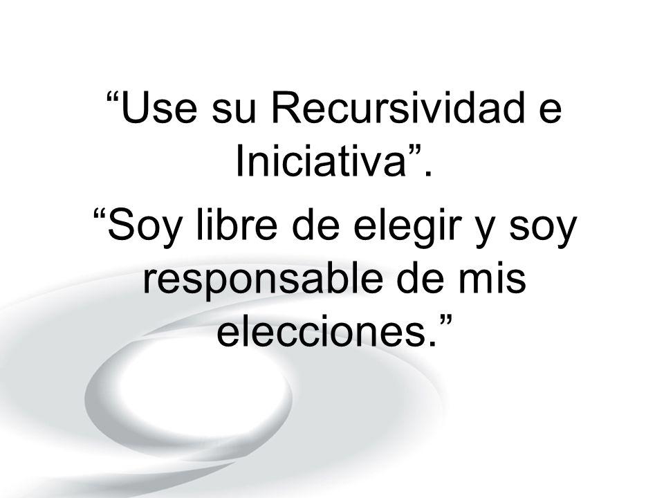 Use su Recursividad e Iniciativa .