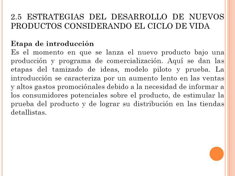 2.5 ESTRATEGIAS DEL DESARROLLO DE NUEVOS PRODUCTOS CONSIDERANDO EL CICLO DE VIDA