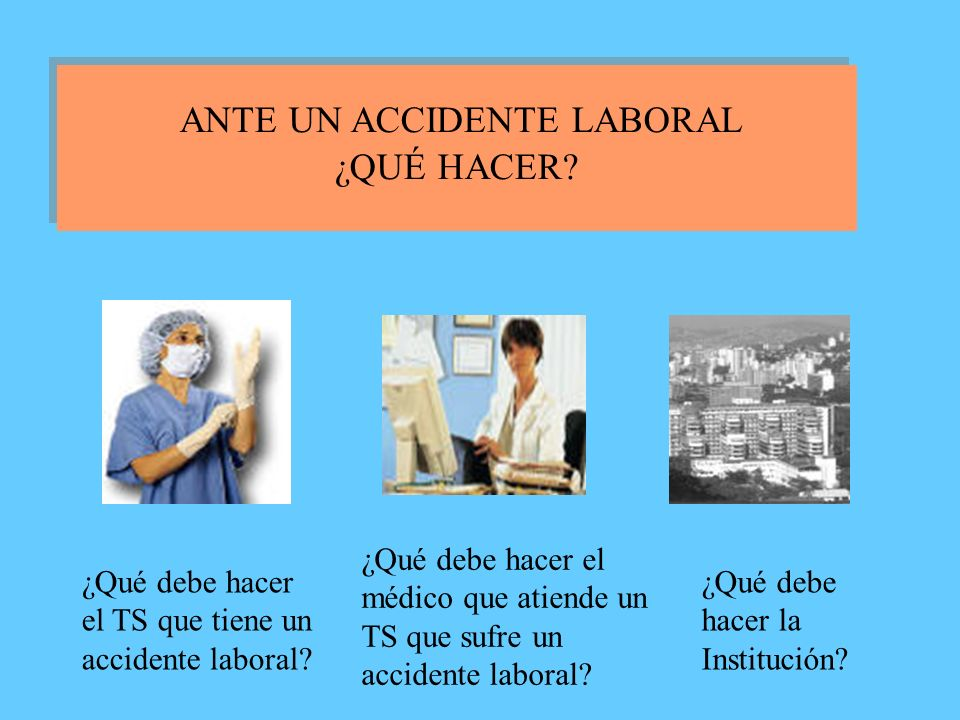 ANTE UN ACCIDENTE LABORAL