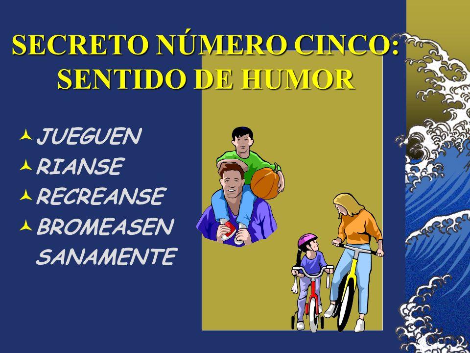 SECRETO NÚMERO CINCO: SENTIDO DE HUMOR