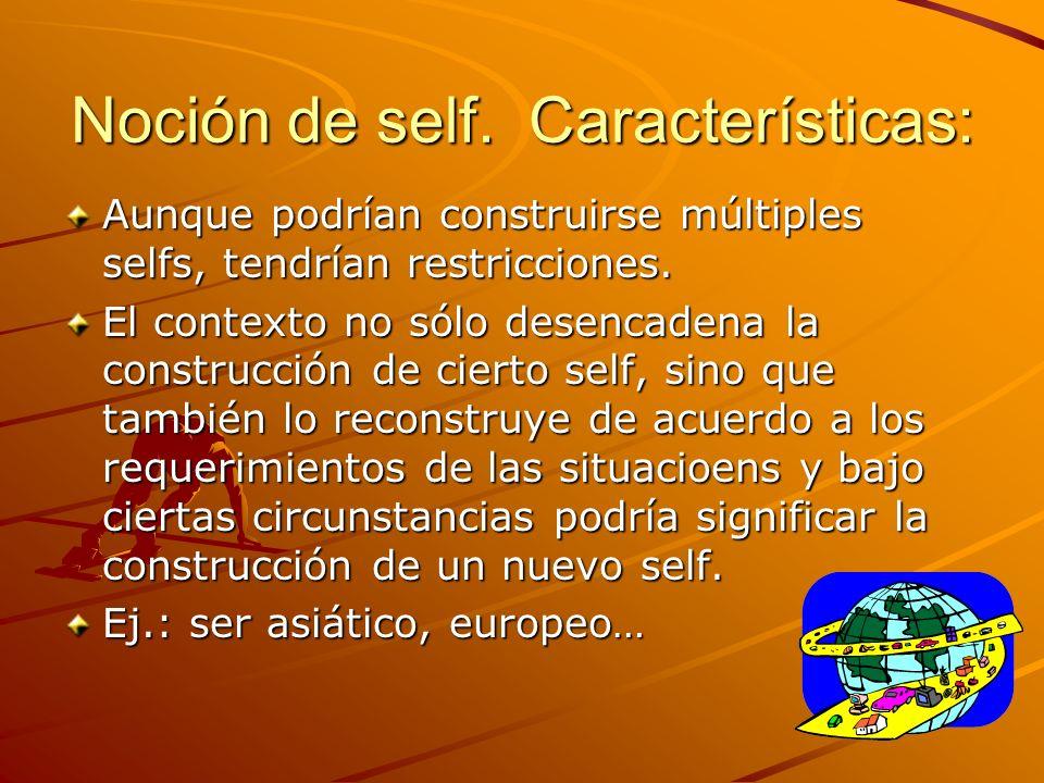 Noción de self. Características: