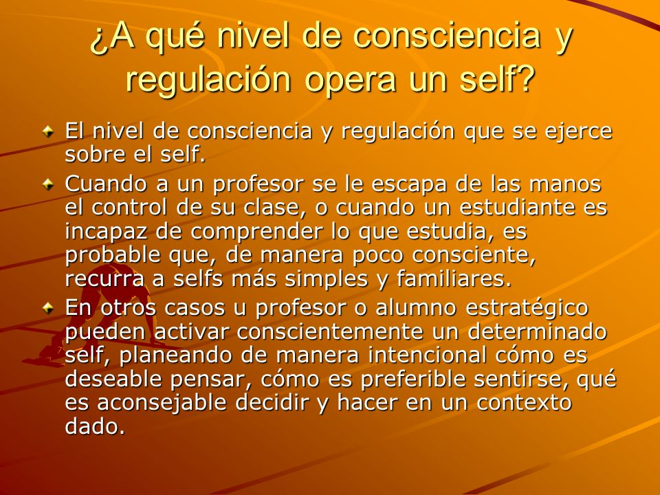 ¿A qué nivel de consciencia y regulación opera un self
