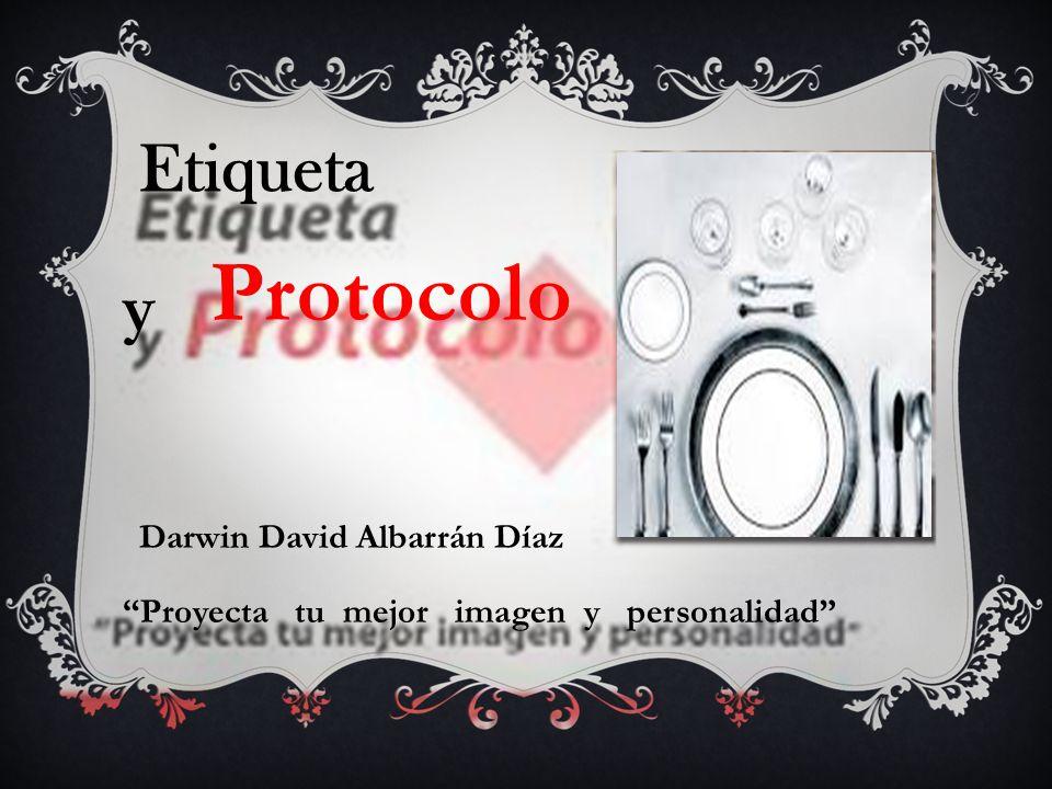 Protocolo Etiqueta y Darwin David Albarrán Díaz