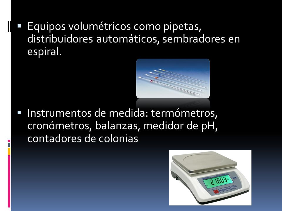 Equipos volumétricos como pipetas, distribuidores automáticos, sembradores en espiral.
