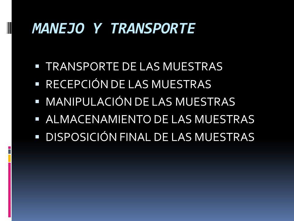 MANEJO Y TRANSPORTE TRANSPORTE DE LAS MUESTRAS