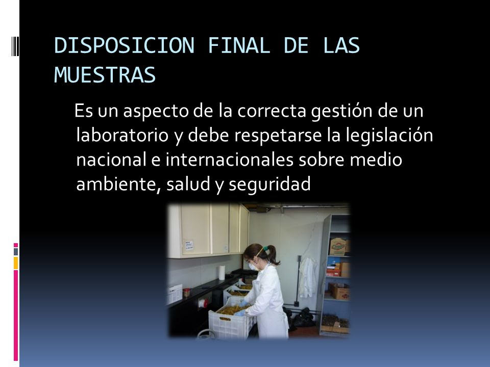 DISPOSICION FINAL DE LAS MUESTRAS