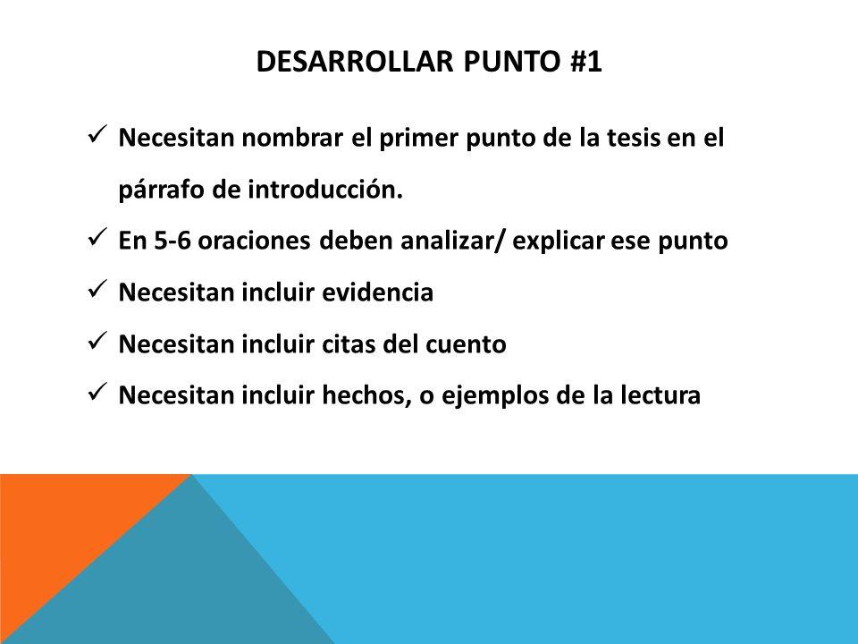 Desarrollar punto #1Necesitan nombrar el primer punto de la tesis en el párrafo de introducción.